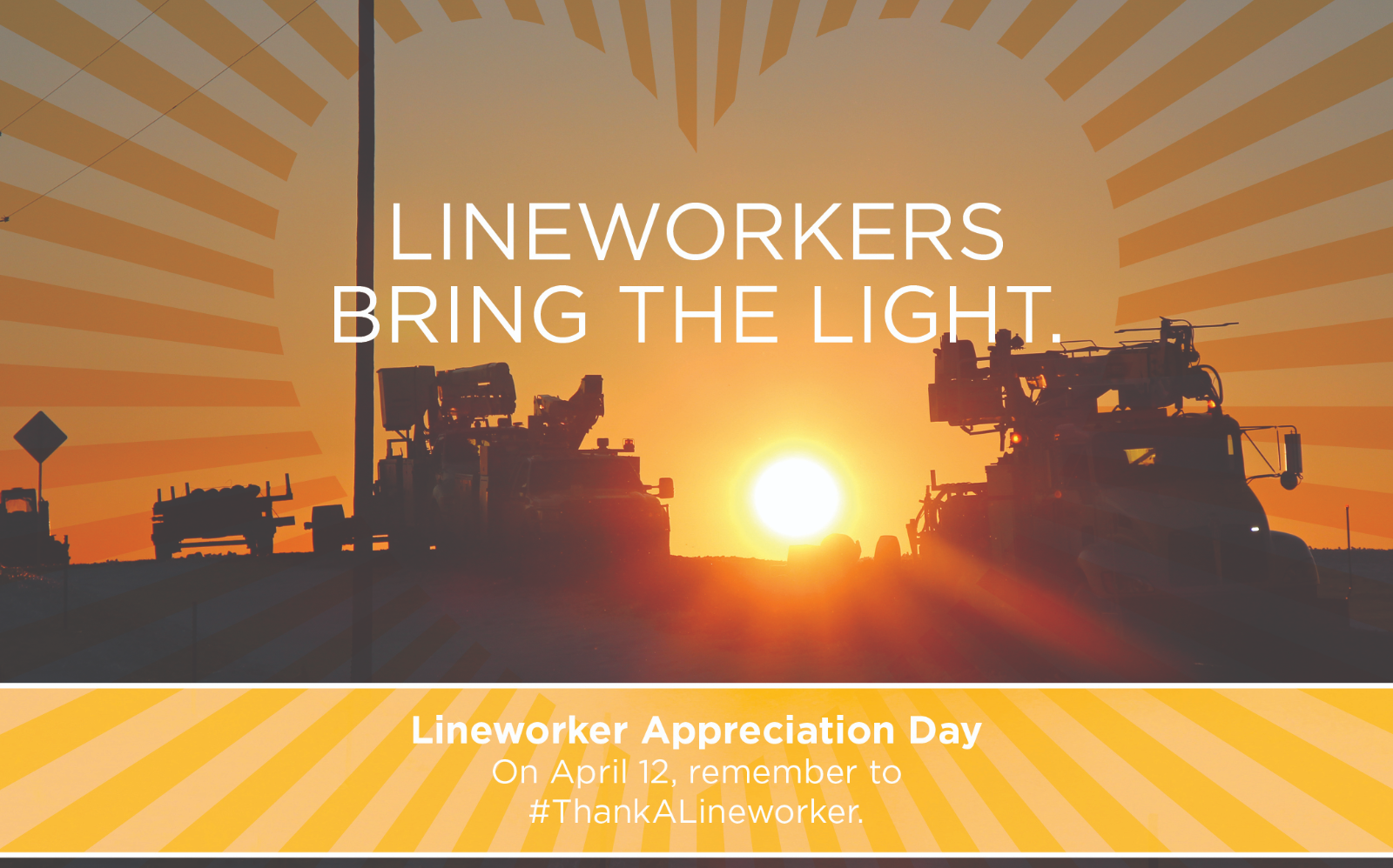 lneworkers and tagline about appreciating lineworkers